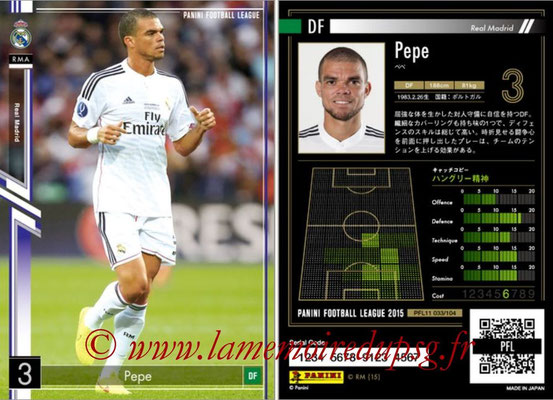 Panini Football League 2015 - PFL11 - N° 033 - PEPE (Real Madrid)