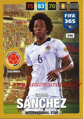 2016-17 - Panini Adrenalyn XL FIFA 365 - N° 346 - Carlos SANCHEZ (Colombie) (International Star)