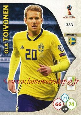 2018 - Panini FIFA World Cup Russia Adrenalyn XL - N° 333 - Ola TOIVONEN (Suède)
