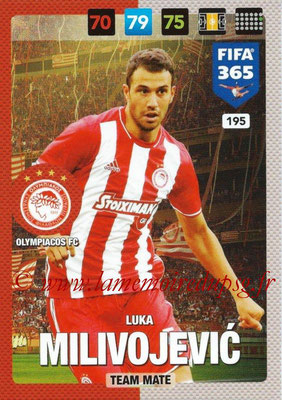 2016-17 - Panini Adrenalyn XL FIFA 365 - N° 195 - Luka MILIVOJEVIC (Olympiacos FC)