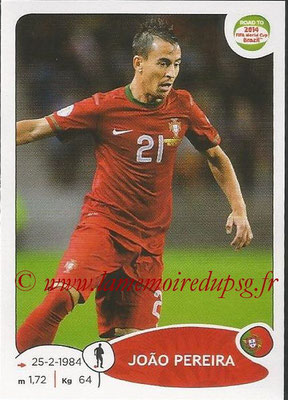 2014 - Panini Road to FIFA World Cup Brazil Stickers - N° 316 - Joao PEREIRA (Portugal)
