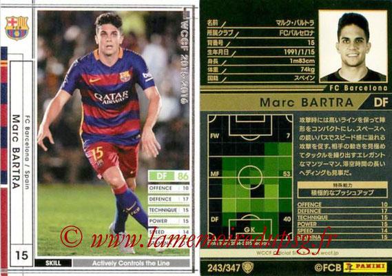 2015-16 - Panini WCCF - N° 243 - Marc BARTRA (FC Barcelone)