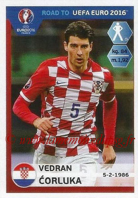 Panini Road to Euro 2016 Stickers - N° 131 - Vedran CORLUKA (Croatie)