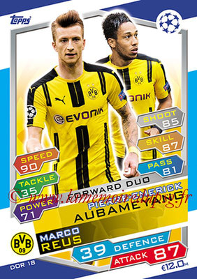 2016-17 - Topps UEFA Champions League Match Attax - N° DOR18 - Pierre Emerick AUBAMEYANG + Marco REUS (Borussia Dortmund) (Forward Duo)