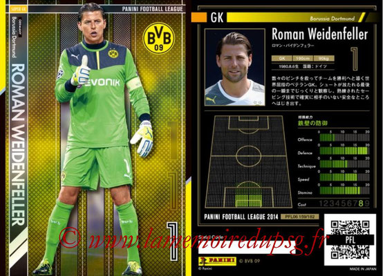 Panini Football League 2014 - PFL06 - N° 159 - Roman WEIDENFELLER (Borussia Dortmund) (Super GK)