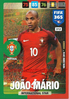 2016-17 - Panini Adrenalyn XL FIFA 365 - N° 312 - Joao MARIO (Portugal) (International Star)
