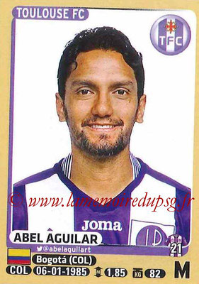 2015-16 - Panini Ligue 1 Stickers - N° 444 - Abel AGUILAR (Toulouse FC)site