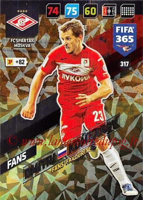 2017-18 - Panini FIFA 365 Cards - N° 317 - Dmitri KOMBAROV (Spartak Moscou) (Fans' Favourite)