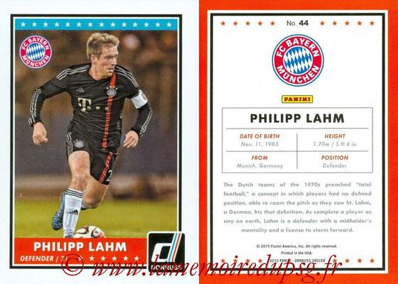 2015 - Panini Donruss Soccer - N° 044 - Philipp LAHM (FC Bayern Munich)