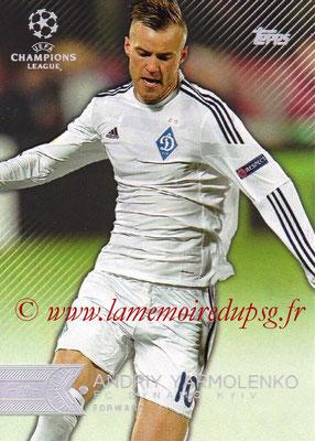 2015-16 - Topps UEFA Champions League Showcase Soccer - N° 175 - Andriy YARMOLENKO (FC Dynamo Kiev)