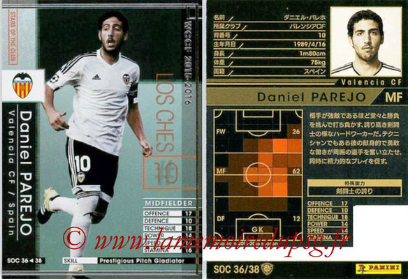 2015-16 - Panini WCCF - N° SOC36 - Daniel PAREJO (FC Valence) (Stars Of The Club)