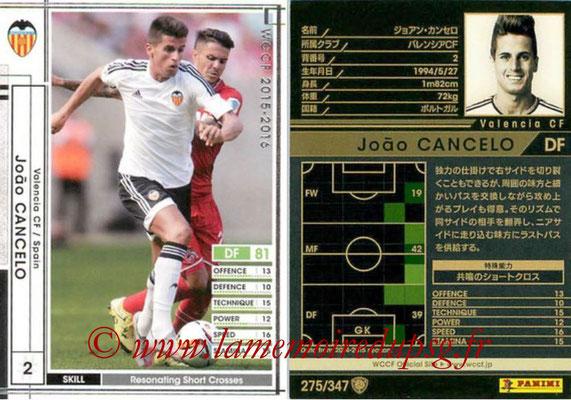 2015-16 - Panini WCCF - N° 275 - Joao CANCELO (Valencia CF)