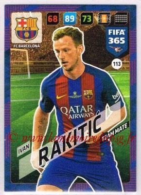 2017-18 - Panini FIFA 365 Cards - N° 113 - Ivan RAKITIC (FC Barcelone)
