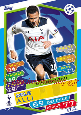 2016-17 - Topps UEFA Champions League Match Attax - N° TOT9 - Dele ALLI (Tottenham Hotspur)(Rising Star)