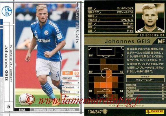 2015-16 - Panini WCCF - N° 136 - Johannes GEIS (FC Schalke 04)