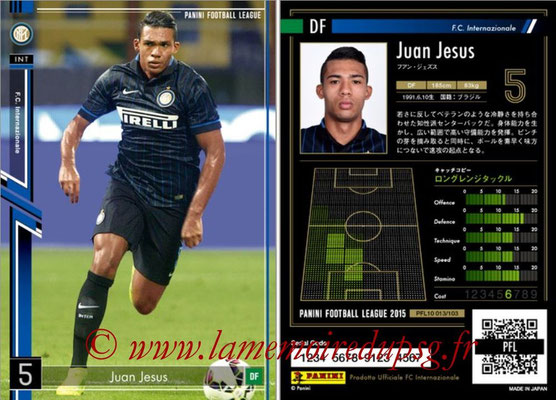 Panini Football League 2015 - PFL10 - N° 013 - Juan JESUS (Inter)