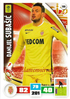 2016-17 - Panini Adrenalyn XL Ligue 1 - N° 199 - Danijel SUBASIC (Monaco)