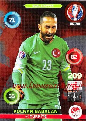 Panini Euro 2016 Cards - N° 407 - Volkan BABACAN (Turquie) (Goal Stopper)