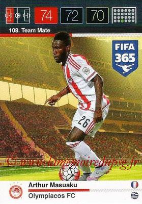 2015-16 - Panini Adrenalyn XL FIFA 365 - N° 108 - Arthur MASUAKU (Olympiacos FC) (Team Mate)