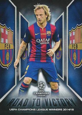 2015-16 - Topps UEFA Champions League Showcase Soccer - N° RTV-09 - Ivan RAKITIC (FC Barcelone) (Road to Victory)