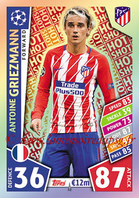 2017-18 - Topps UEFA Champions League Match Attax - N° 052 - Antoine GRIEZMANN (Club Atletico de Madrid) (Hot Shot)