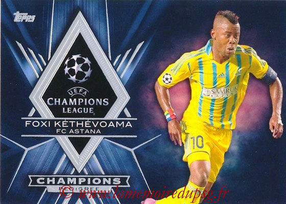 2015-16 - Topps UEFA Champions League Showcase Soccer - N° CP-FK - Foxi KETHEVOAMA (FC Astana) (Champions Pedigree)