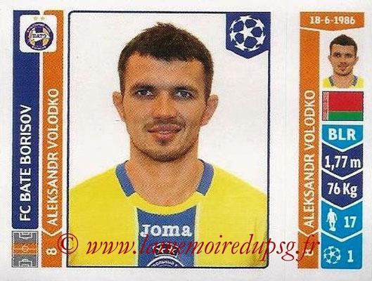2014-15 - Panini Champions League N° 622 - Aleksandr VOLODKO (FC Bate Borisov)