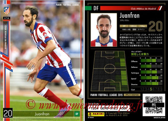 Panini Football League 2015 - PFL11 - N° 043 - JUANFRAN (Atletico Madrid)