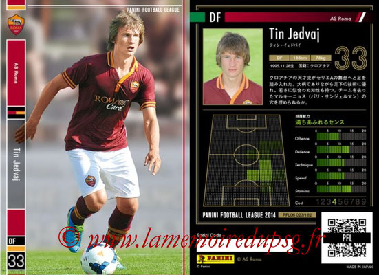 Panini Football League 2014 - PFL06 - N° 023 - Tin JEDVAJ (AS Roma)
