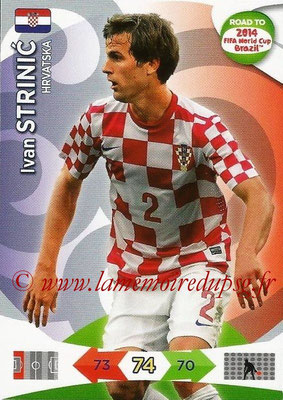 2014 - Panini Road to FIFA World Cup Brazil Adrenalyn XL - N° 101 - Ivan STRINIC (Croatie)