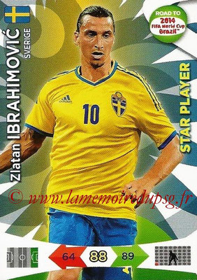 2014 - Panini Road to FIFA World Cup Brazil Adrenalyn XL - N° 174 - Zlatan IBRAHIMOVIC (Suède) (Star Player)