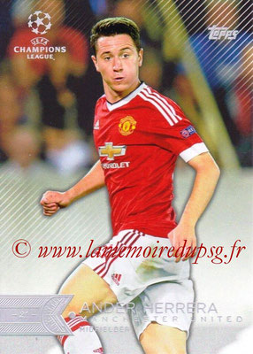 2015-16 - Topps UEFA Champions League Showcase Soccer - N° 041 - Ander HERRERA (Manchester United FC)