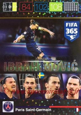 2015-16 - Panini Adrenalyn XL FIFA 365 - N° 388 - Zlatan IBRAHIMOVIC (Paris Saint-Germain) (Ibracadabra) (Nordic Edition)