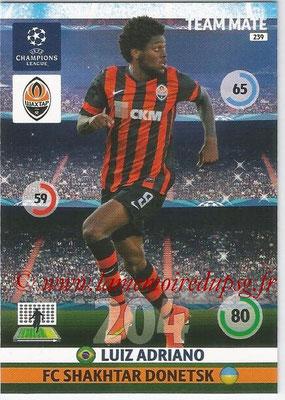 2014-15 - Adrenalyn XL champions League N° 239 - Luiz ADRIANO (FC Shakhtar Donetsk)