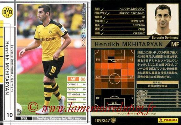 2015-16 - Panini WCCF - N° 109 - Henrikh MKHITARYAN (Borussia Dortmund)