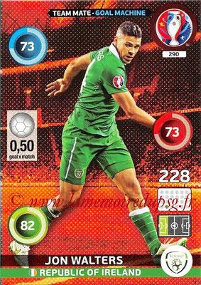 Panini Euro 2016 Cards - N° 290 - Jon WALTERS (République d Irlande) (Goal Machine)