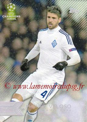2015-16 - Topps UEFA Champions League Showcase Soccer - N° 173 - Miguel VELOSO (FC Dynamo Kiev)