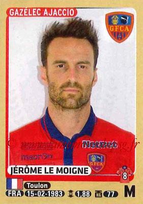 2015-16 - Panini Ligue 1 Stickers - N° 015 - Jérôme LE MOIGNE (Gazélec Ajaccio)