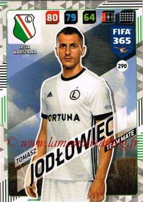 2017-18 - Panini FIFA 365 Cards - N° 290 - Tomasz JODLOWIEC (Legia Varsovie)