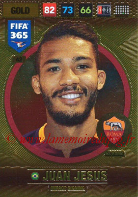 2016-17 - Panini Adrenalyn XL FIFA 365 - N° 042 - Juan JESUS (AS Roma) (Impact Signing)