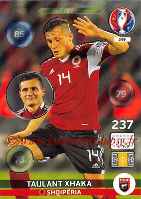 Panini Euro 2016 Cards - N° 349 - Taulant XHAKA (Albanie) (One To Watch)