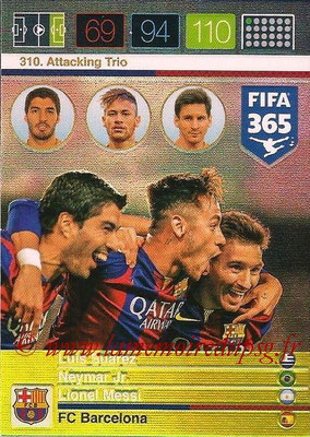 2015-16 - Panini Adrenalyn XL FIFA 365 - N° 310 - Luis SUAREZ + NEYMAR Jr + Lionel MESSI (FC Barcelone) (Attacking Trio)