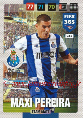 2016-17 - Panini Adrenalyn XL FIFA 365 - N° 247 - Maxi PEREIRA (FC Porto)