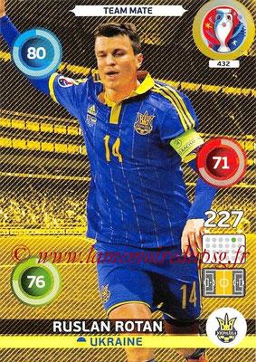 Panini Euro 2016 Cards - N° 432 - Ruslan ROTAN (Ukraine)