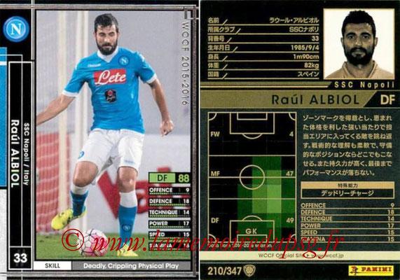 2015-16 - Panini WCCF - N° 210 - Raul ALBIOL (SSC Napoli)