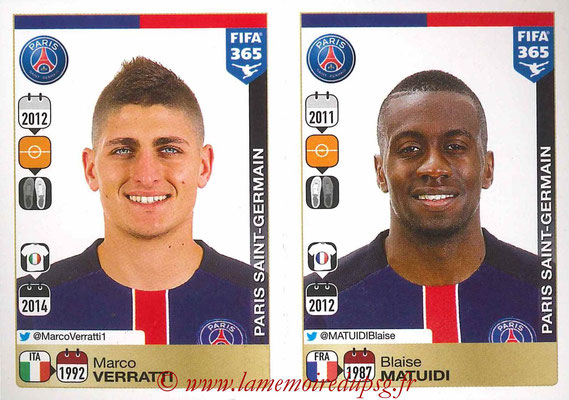 2015-16 - Panini FIFA 365 Stickers - N° 442-446 - Marco VERRATTI + Blaise MATUIDI (Paris Saint-Germain)