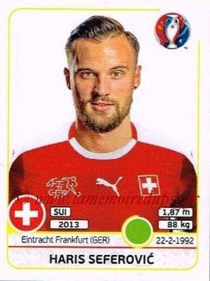 Panini Euro 2016 Stickers - N° 119 - Haris SEFEROVIC (Suisse)