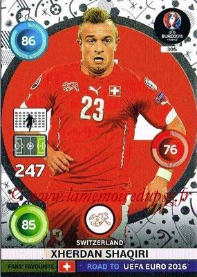 Panini Road to Euro 2016 Cards - N° 305 - Xherdan SHAQIRI (Suisse) (Fans' Favorite)