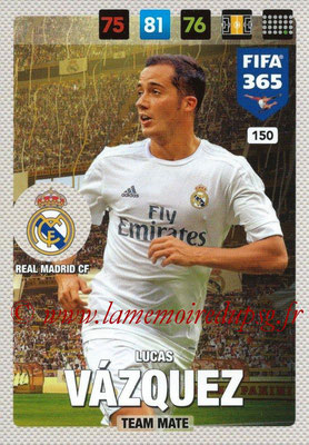 2016-17 - Panini Adrenalyn XL FIFA 365 - N° 150 - Lucas VAZQUEZ (Real Madrid CF)