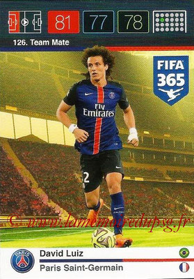 2015-16 - Panini Adrenalyn XL FIFA 365 - N° 126 - David LUIZ (Paris Saint-Germain) (Team Mate)